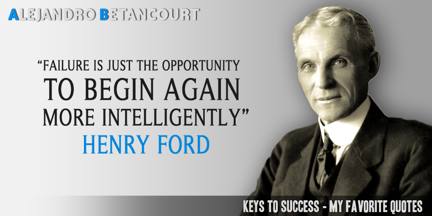 Alejandro Betancourt's favorite quotes: Henry Ford on Failure
